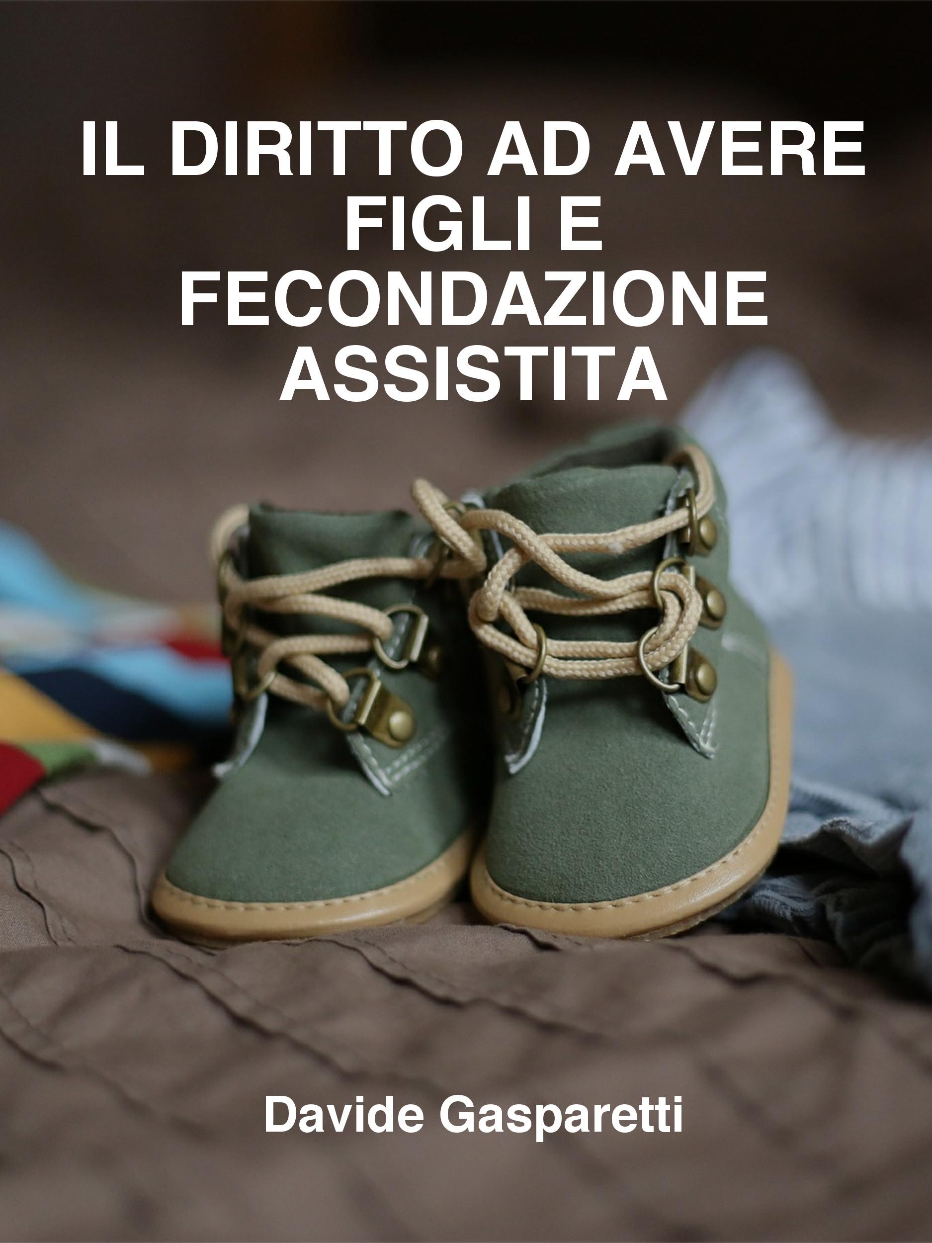 Il diritto ad avere figli e fecondazione assistita