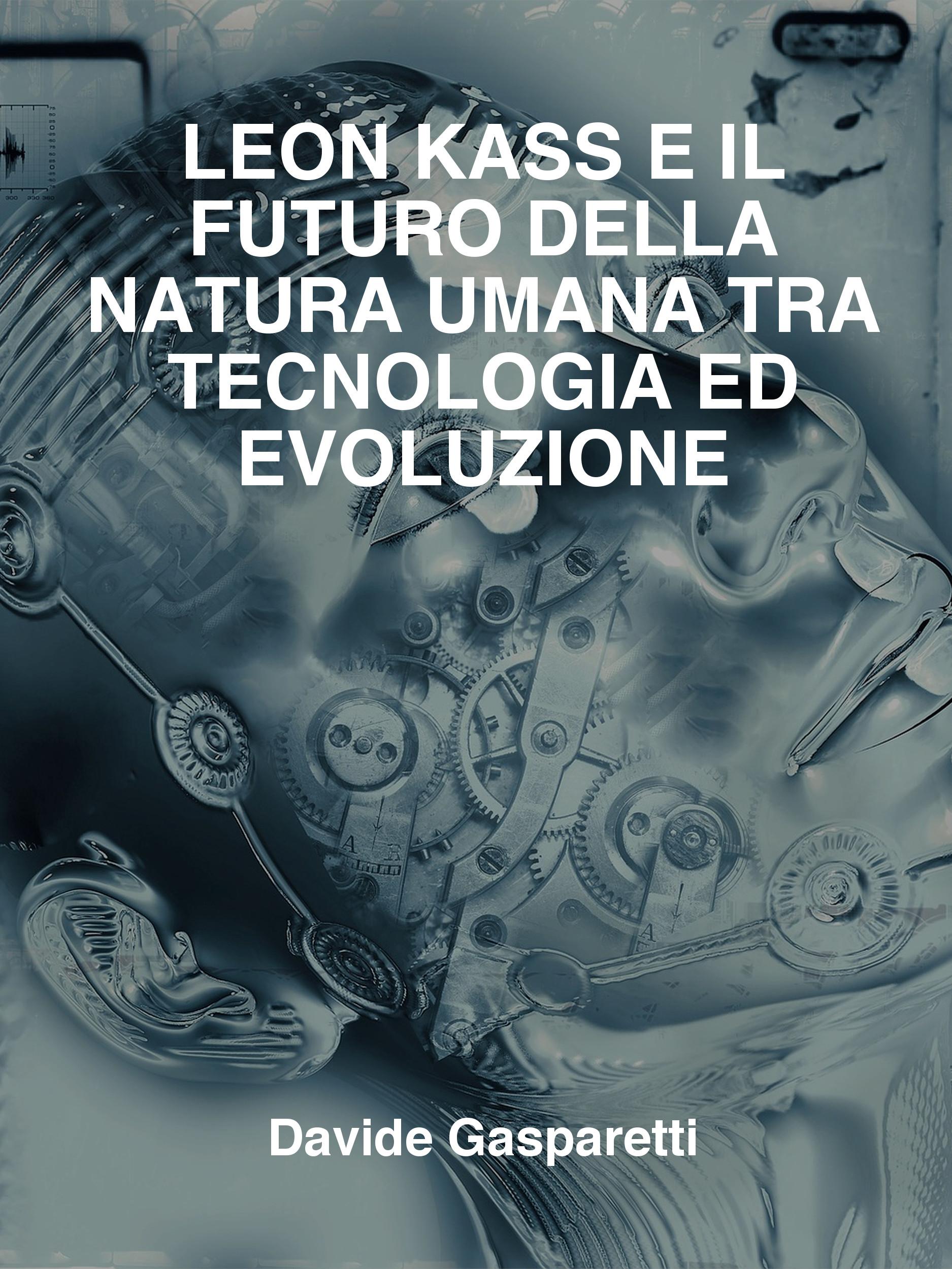 Leon Kass e il futuro della natura umana tra tecnologia ed evoluzione